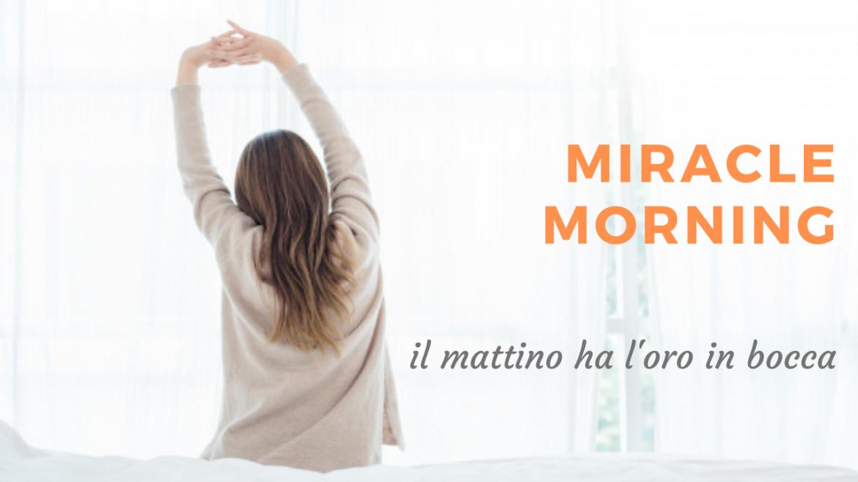6 abitudini che cambieranno la tua vita da domani mattina | Miracle Morning