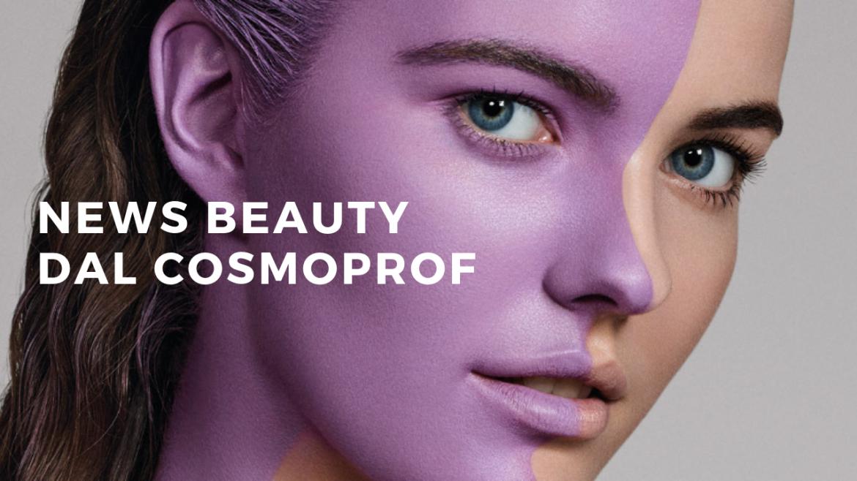 Novità Beauty 2019 direttamente dal Cosmoprof