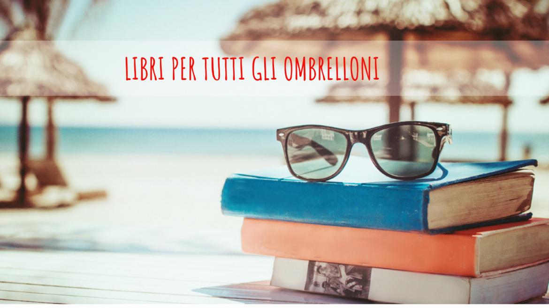 ESTATE! Tempo di vacanze e di letture